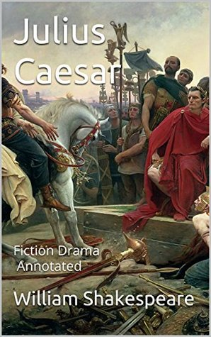 Julius Caesar: Fiction Drama Annotated