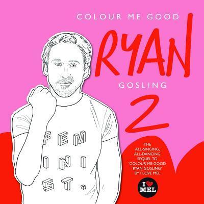 Colour Me Good Ryan Gosling 2