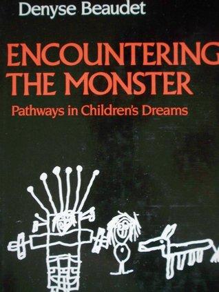 encountering-the-monster-pathways-in-children-s-dreams