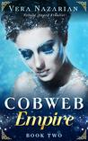 Cobweb Empire (Cobweb Bride Trilogy, #2)