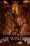 The Blood of Winter by John Ozmore