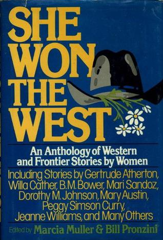 She Won the West: An Anthology of Western & Frontier Stories by Women
