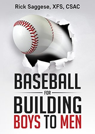 Baseball For Building Boys To Men by Rick Saggese