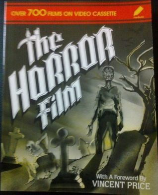 The Horror Film: A Guide to More Than 700 Films on Videocassette