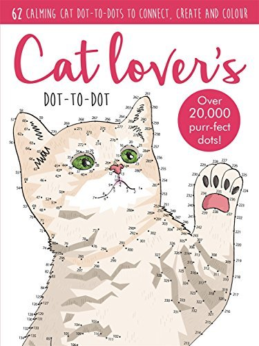 Dot-to-Dot Cute Cats: 64 calming cat dot-to-dots to create, colour and relax