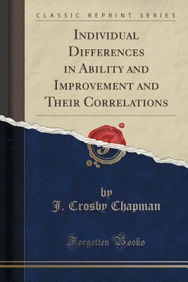 Individual Differences in Ability and Improvement and Their Correlations