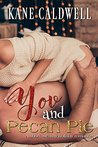 You and Pecan Pie (A Short, Steamy Holiday Romance #1)