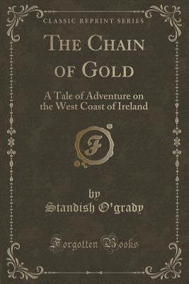 The Chain of Gold: A Tale of Adventure on the West Coast of Ireland