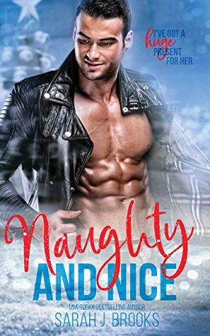 Naughty and Nice by Sarah J. Brooks