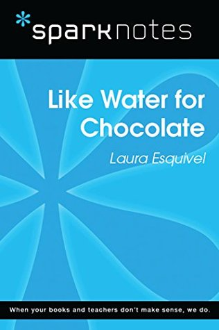 Like Water for Chocolate (SparkNotes Literature Guide)