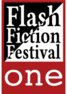Flash Fiction Festival One: A Collection of Very Short Fiction