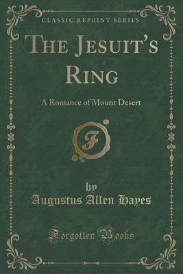 The Jesuit's Ring: A Romance of Mount Desert