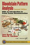 Bloodstain Pattern Analysis: With an Introduction to Crime Scene Reconstruction, Second Edition (Practical Aspects of Criminal and Forensic Investigations)