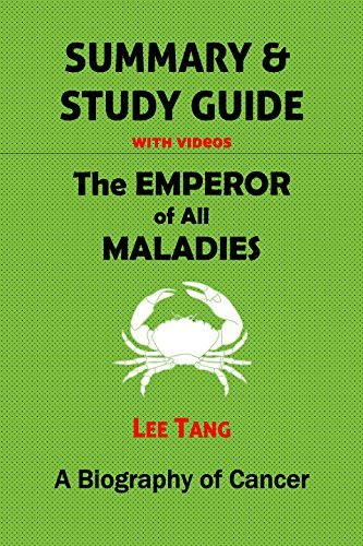 Summary & Study Guide - The Emperor of All Maladies: A Biography of Cancer: Volume 3