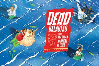 Dead Balagtas Tomo 1: Sayaw ng mga Dagat at Lupa
