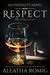 Respect by Aleatha Romig