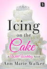 Icing on the Cake (Wild Wedding, #2)
