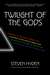Twilight of the Gods by Steven Hyden