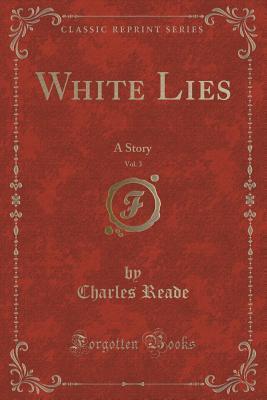 White Lies, Vol. 3: A Story