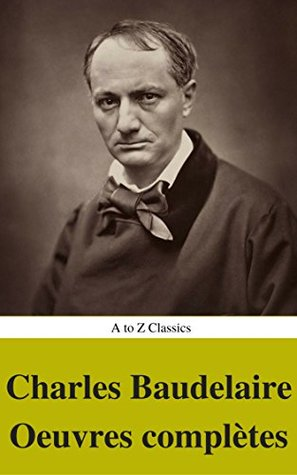 Charles Baudelaire: Oeuvres complètes