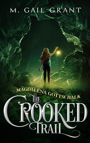 Magdalena Gottschalk: The Crooked Trail (Magdalena Gottschalk, #1)