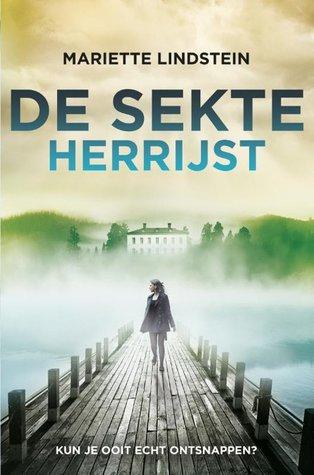 De sekte herrijst by Mariette Lindstein