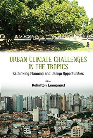 Urban Climate Challenges in the Tropics:Rethinking Planning and Design Opportunities