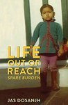 Life Out Of Reach by Jas Dosanjh