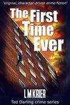 The First Time Ever (Ted Darling Crime Series, #0.5)
