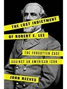 The Lost Indictment of Robert E. Lee by John    Reeves