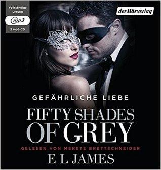 Fifty Shades of Grey. Gefährliche Liebe