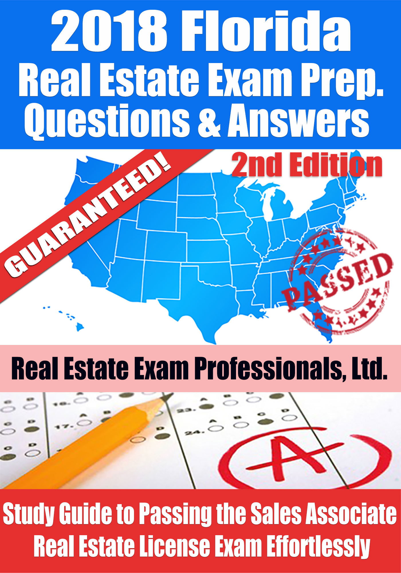 2018 Florida Real Estate Exam Prep Questions, Answers  Explanations: Study Guide to Passing the Sales Associate Real Estate License Exam Effortlessly