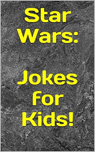Star Wars: Jokes for Kids!