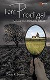 I Am Prodigal: Mo...