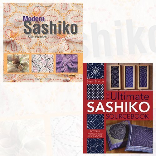 Modern Sashiko and The Ultimate Sashiko Sourcebook 2 Books Bundle Collection - Beautiful Embroidery Combining the Modern with the Traditional,Patterns, Projects and Inspirations