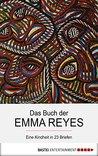 Das Buch der Emma Reyes: Eine Kindheit in 23 Briefen