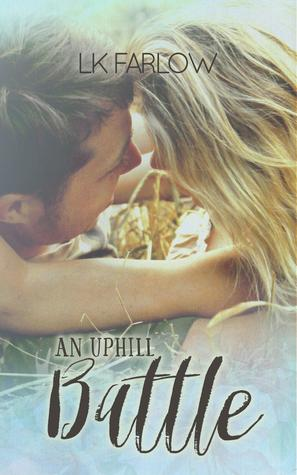 An Uphill Battle by L.K. Farlow