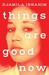 Things Are Good Now by Djamila Ibrahim