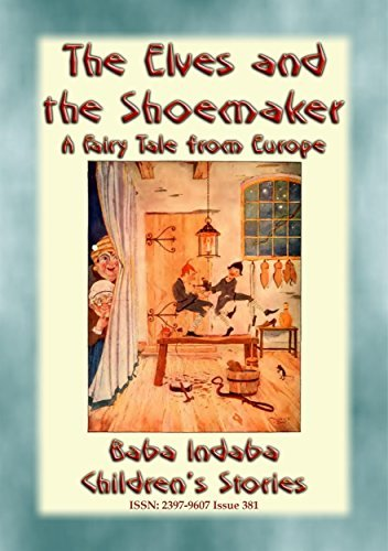 THE ELVES AND THE SHOEMAKER - A Central European Fairy Tale: Baba Indaba's Children's Stories - Issue 381