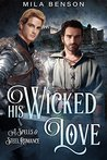 His Wicked Love: A Spells & Steel Romance
