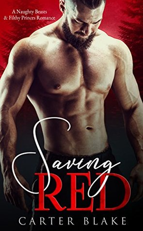 Saving Red (A Naughty Beasts & Filthy Princes Roma...