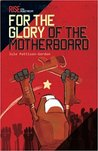 For the Glory of the Motherboard: Rise of the Robotariat by Jule Pattison-Gordon