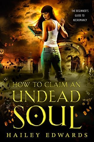 How to Claim an Undead Soul (Beginner's Guide to Necromancy, #2)