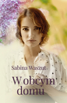 W obcym domu by Sabina Waszut
