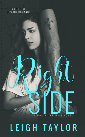 Right Side: A Couture Cowboy Romance (Worth The Wait, #2)