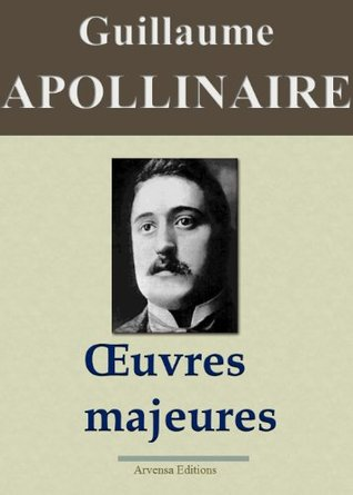 Guillaume Apollinaire : Oeuvres Majeures