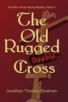 The Old Rugged Double Cross (A Father Hardy Alaska Mystery Book 4)