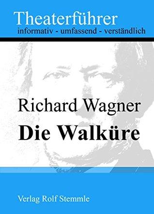 Die Walküre - Theaterführer im Taschenformat zu Richard Wagner