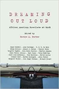 Dreaming Out Loud: African American Novelists at Work
