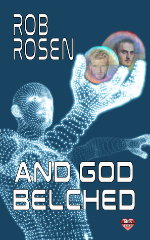 Release Day Review: And God Belched by Rob Rosen